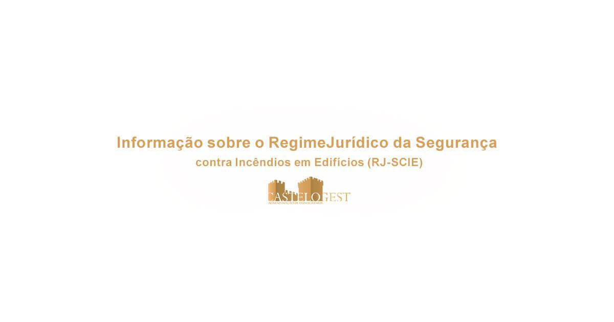 nformação sobre o regime jurídico da segurança contra incêndios em edifícios (RJ-SCIE)